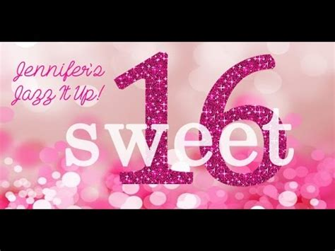 sweet 16 songs for 2015 jjiu sweet 16 celebration 2015 youtube