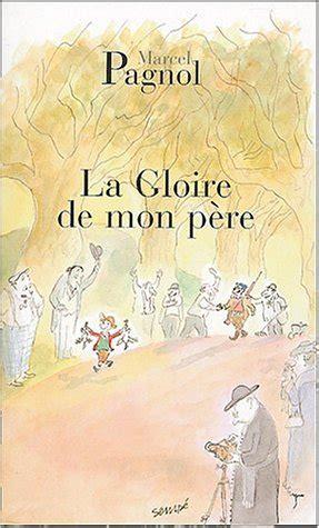 la gloire des maudits 9782226317308 critiqueslibres com souvenirs d enfance tome 1 la gloire de mon p 232 re marcel pagnol
