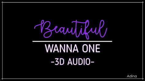 download mp3 wanna one beautiful beautiful wanna one 3d audio youtube