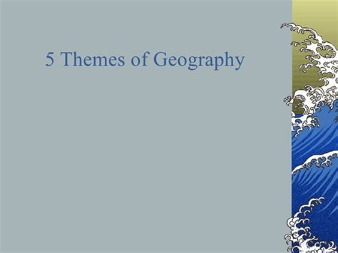 themes of geography powerpoint presentations 5 themes power point