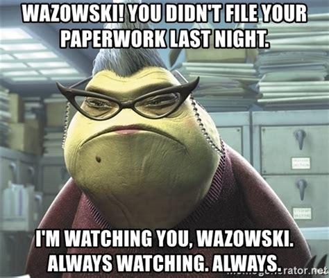 Im Watching You Meme - wazowski you didn t file your paperwork last night i m