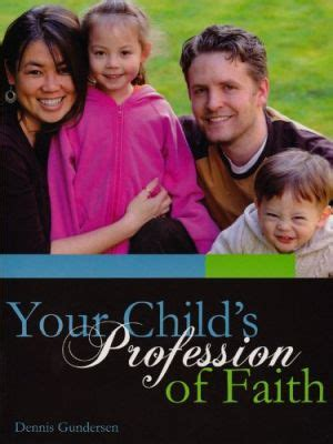 s faith and grace books your child s profession of faith dennis gundersen