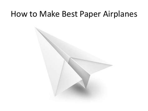 Easy Ways To Make Paper Airplanes - how to make best paper airplanes easy way