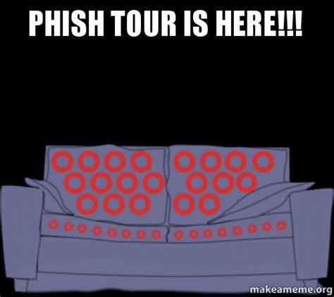 Phish Meme - phish tour is here make a meme