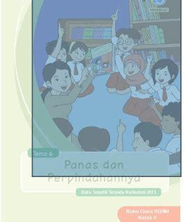 Kelas 5 Tema 6 Kurikulum 2013 Panas Bumi Dan Perpindahannya Afilach B buku kurikulum 2013 kelas 5 semester 2 sd mi revisi 2017 info pendidikan indonesia