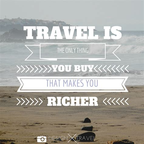 What Makes You Buy by 20 Best Travel Quotes Design X Travel