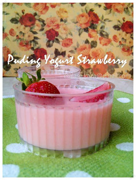 membuat yogurt strawberry etalase kaza puding yogurt strawberry