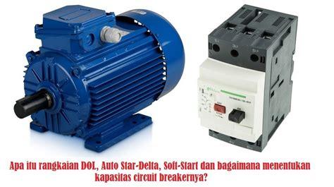 rangkaian dol auto star delta  soft starter  motor