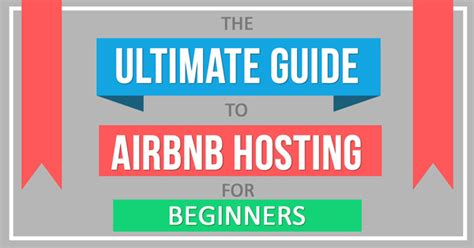 the ultimate beginner s guide to airbnb hosting