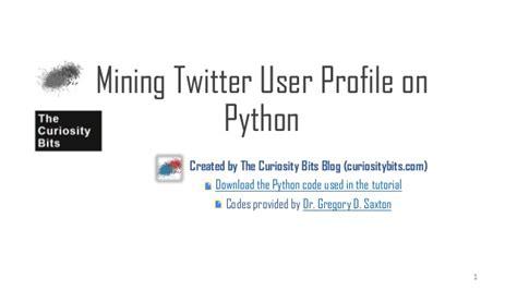 tutorial python twitter curiosity bits tutorial mining twitter user profile on