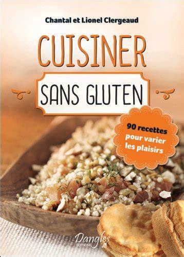 cuisiner sans gluten cuisiner sans gluten