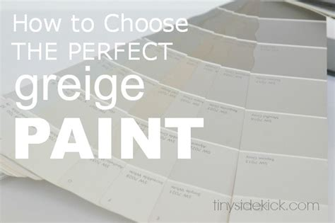 how to choose paint how to choose the perfect greige paint via tinysidekick com