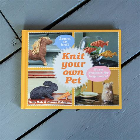 knit your own pet knit your own pet book by berylune notonthehighstreet
