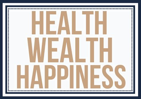 Happiness L by Health Wealth And Happiness Quotes Quotesgram
