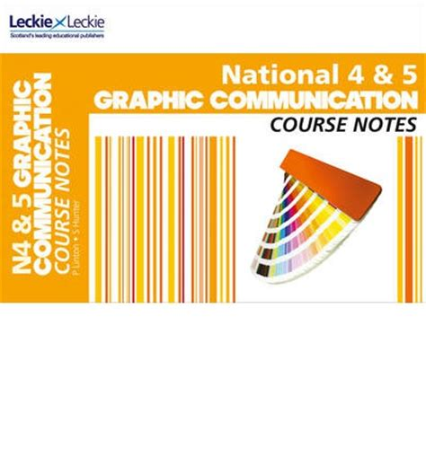 national 4 5 graphic communication course notes leckie leckie 9780007504794