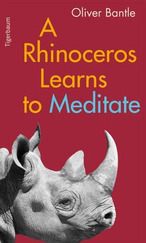 libro learn to meditate a rhinoceros learns to meditate kofi and the art of