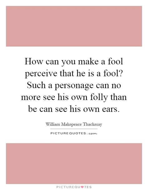 Can You Earn More Than One Mba by How Can You Make A Fool Perceive That He Is A Fool Such A