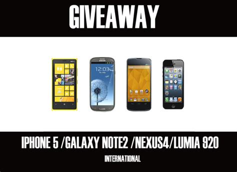 samsung galaxy note 4 giveaway international giveaway iphone 5 or galaxy note 2 or nexus 4 or lumia 920 international