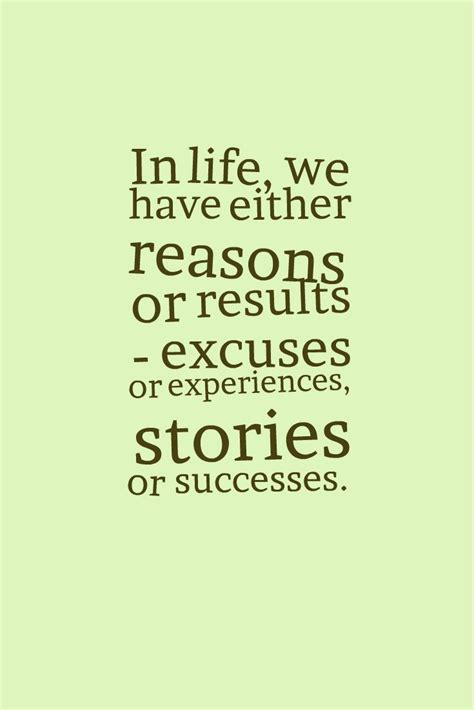 life    reasons  results excuses  experiences stories  successes