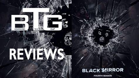 black mirror us review black mirror season 4 spoiler free review video btg