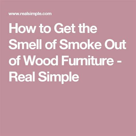 how to get smoke smell out of sofa 1000 ideas about cleaning wood furniture on pinterest