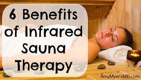 Detox Infrared Sauna Therapy by 6 Benefits Of Infrared Sauna Therapy Myers Md