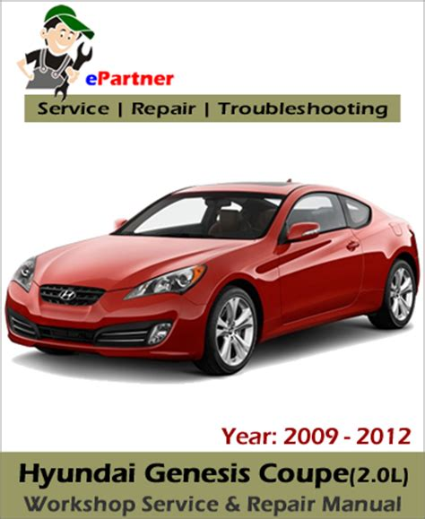 hyundai genesis coupe service manual hyundai genesis coupe 2 0l service repair manual 2009