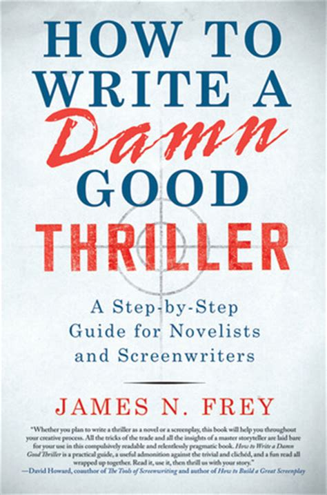 how to write a novel step by step essential novel mystery novel and novel writing tricks any writer can learn writing best seller volume 1 books how to write a damn thriller a step by step guide
