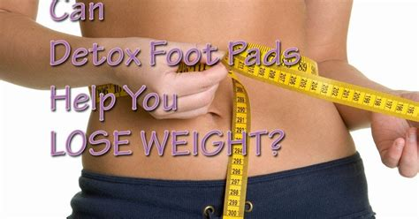 Can Detoxing Help You Lose Weight by Purify Your Detox Foot Pads Can Detox Foot Pads Help