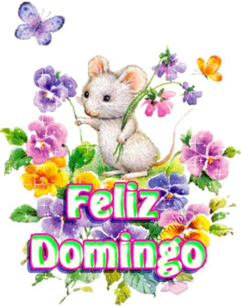 imagenes de buenos dias feliz domingo con movimiento feliz domingo ratoncito con flores 791 im 225 genes dias de