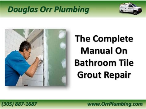 Orr Plumbing by The Complete Manual On Bathroom Tile Grout Repair