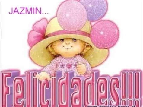 imagenes de feliz cumpleaños nayeli feliz cumplea 209 os jazmin youtube