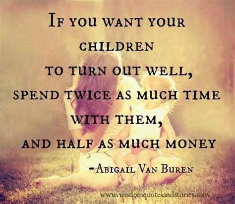 kid sayings time spent with family quotes quotesgram