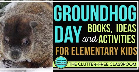 groundhog day ideas groundhog day ideas clutter free classroom