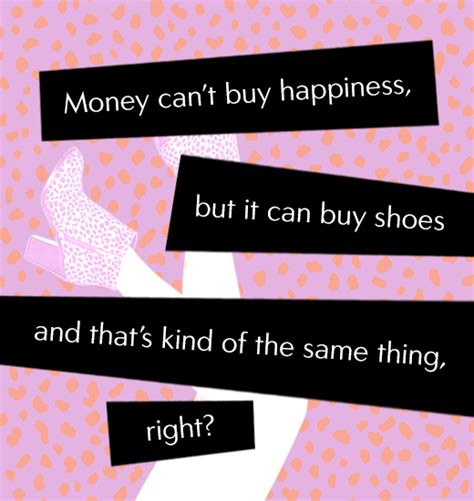 can t buy shoes on new year money can t buy happiness galaxy