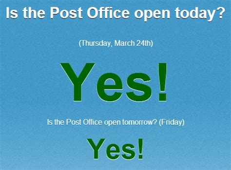 How Is The Post Office Open by Is The Post Office Open Today