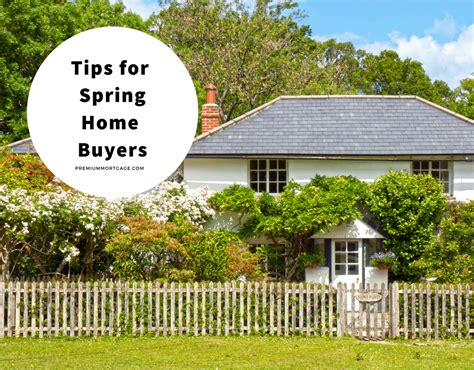 spring home tips tips for spring home buyers premium mortgage