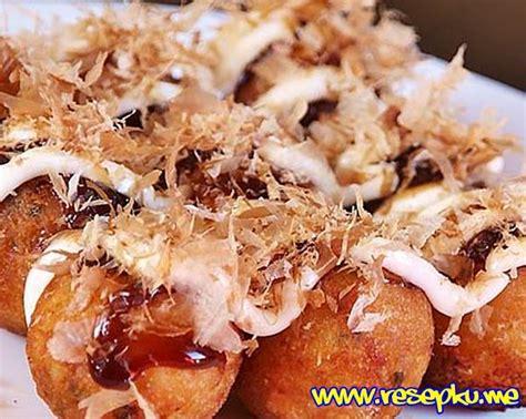 langkah membuat takoyaki resep takoyaki jepang enak dan sederhana masakan jepang