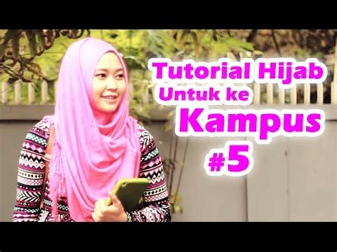tutorial hijab ke kus tutorial hijab untuk ke kus kuliah 5 youtube