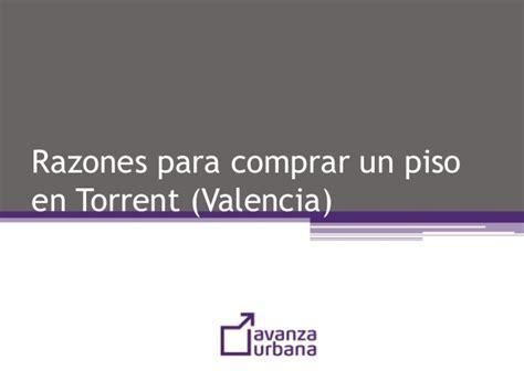 comprar un piso en valencia razones para comprar un piso en torrent valencia