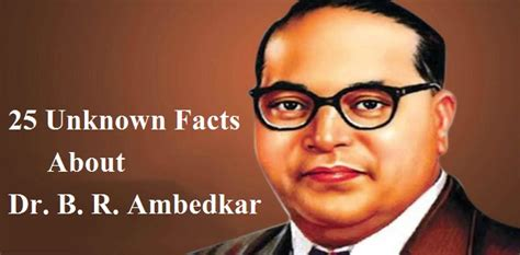 unknown facts  dr   ambedkar