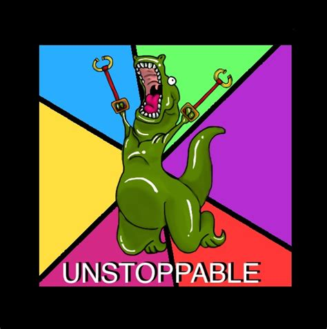 T Rex Unstoppable Meme - unstoppable t rex by redeemerbobtail on deviantart