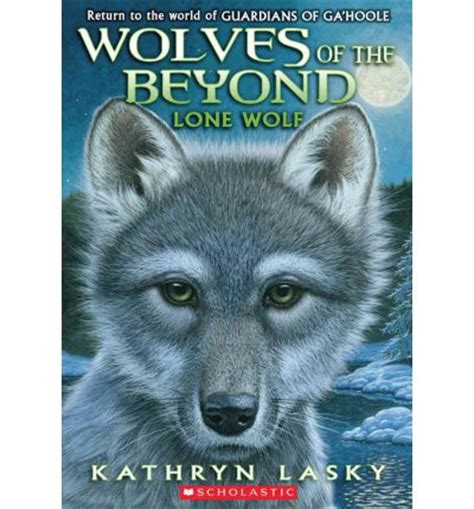 beyond books wolves of the beyond 1 lone wolf kathryn lasky
