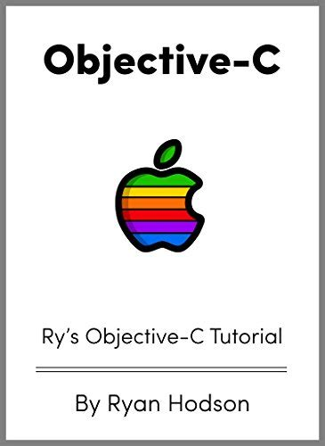 online tutorial objective c read ry s objective c tutorial by ryan hodson