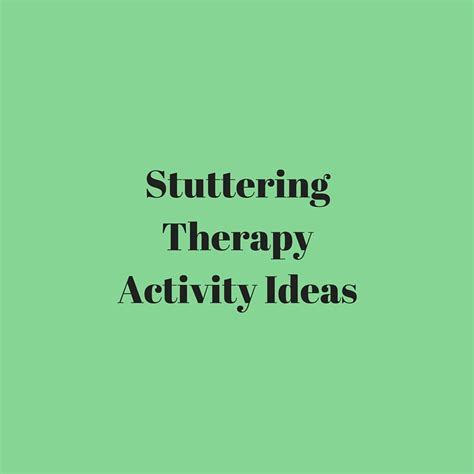 activity ideas stuttering therapy activity ideas speech and language