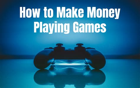 Online Games To Make Money - how to make money playing games self made success