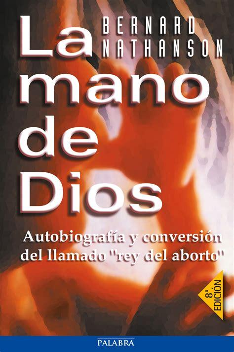 libro las oscuras manos del libro la mano de dios de bernard nathanson
