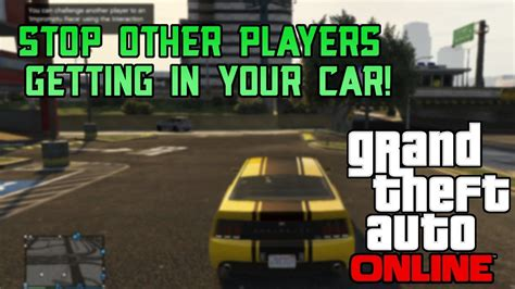 online tutorial for gta 5 gta 5 online quot stop other players getting in your car