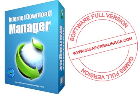 idm terbaru full version gigapurbalingga idm terbaru 6 21 build 10 final full version