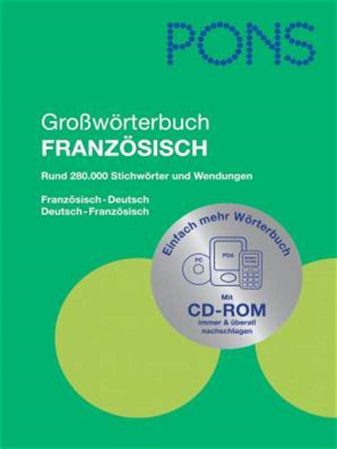 Musterbriefe Französisch Pons Pons Gro 223 W 246 Rterbuch Franz 246 Sisch Mit Cd Rom Franz 246 Sisch